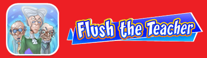Flush the Teacher
